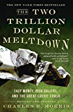 The Two Trillion Dollar Meltdown: Easy Money, High Rollers, and the Great Credit Crash