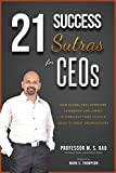 21 Success Sutras for CEOs: How Global CEOs Overcome Leadership Challenges in Turbulent Times to Build Good to Great Organizations