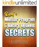 Binary Options Secrets & Roy's Mentor Program: Learn about Roy's incredible binary options secrets! (Part 1)
