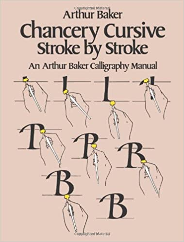 Chancery Cursive Stroke By Lettering Calligraphy Typography Arthur Baker 9780486242781 Amazon Books