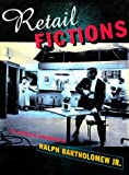 Retail Fictions, , 0875871836