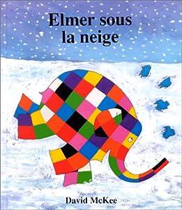 """Afficher """"Elmer Elmer sous la neige"""""""