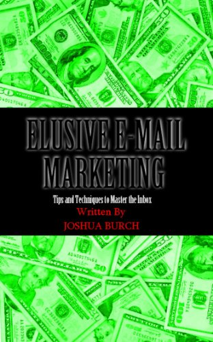 Download Elusive E-Mail Marketing: Tips and Techniques To Master the Inbox Pdf
