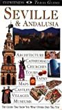 Seville and Andalucia (DK Eyewitness Travel Guide)
