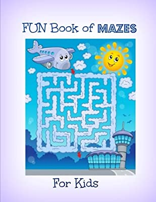 FUN Book of Mazes for Kids (Extra Large Mazes Activity Book-Great for Road Trips) (Volume 16)