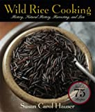 Wild Rice Cooking, Susan Carol Hauser, 1558217118