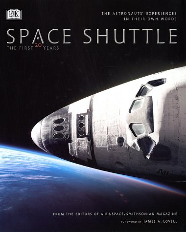 Space Shuttle: The First 20 Years -- The Astronauts' Experiences in Their Own Words pdf epub