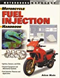 Motorcycle Fuel Injection Handbook (Motorbooks Workshop)
