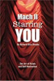 Mach II with Your Hair on Fire : The Art of Personal Vision and Self-Motivation, Brooke, Richard B., 0970039905