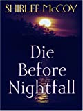 Die Before Nightfall, Shirlee McCoy, 0786291613