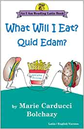 What Will I Eat?: Quid Edam? (An I am reading Latin book)