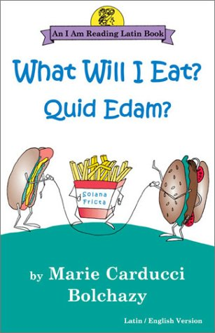 What Will I Eat?: Quid Edam? (An I Am Reading Latin Book) (English and Latin Edition)