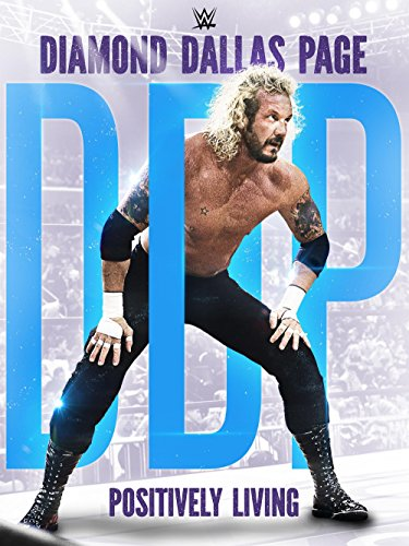 WWE: Diamond Dallas Page: Positively - Sports Careers Dallas