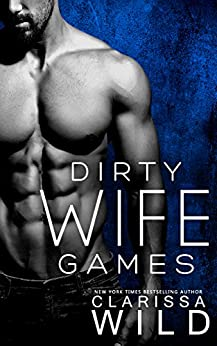 Dirty Wife Games (Indecent Games Book 2) by [Wild, Clarissa]