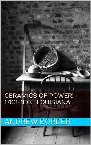 Ceramics of Power: 1763-1803 Louisiana