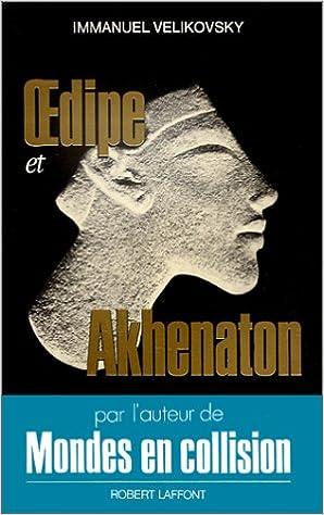 Livre gratuits en ligne Oedipe et Akhenaton pdf epub