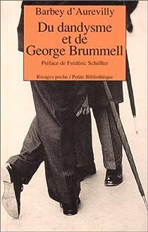 Du dandysme et de George Brummell par Barbey d'Aurevilly