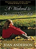 A Weekend to Change Your Life, Joan Anderson, 0786288183