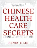 Chinese Health Care Secrets, Henry B. Lin, 1567184340