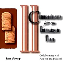 Commandments for an Enthusiastic Team: Collaborating with Purpose and Passion