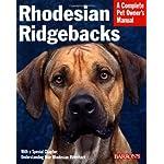 Rhodesian Ridgebacks (Complete Pet Owner's Manual) 3