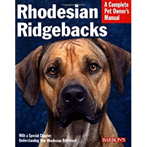 Rhodesian Ridgebacks (Complete Pet Owner's Manual) 6