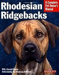 Pet Manual: Rhodesian Ridgebacks (Complete Pet Owner's Manual)