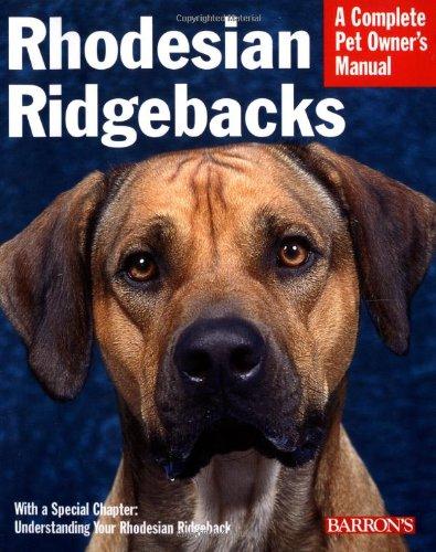 Rhodesian Ridgebacks (Complete Pet Owner's Manual) 1
