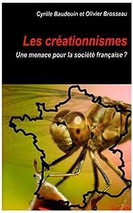 Les créationnismes : Une menace pour la société française ? par Olivier Brosseau