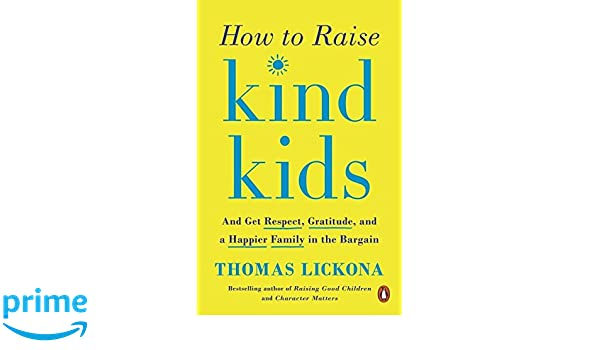 Amazon behavioral psychology books how to raise kind kids and get respect gratitude and a happier family fandeluxe Image collections