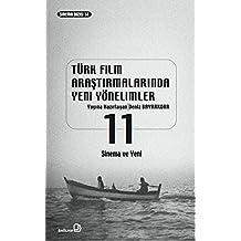 Türk Film Arastirmalarinda Yeni Yönelimler 11 - Sinema ve Yeni