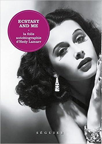 Ectasy & me, la folle autobiographie d'Hedy Lamarr 517FbOGnX0L._SX351_BO1,204,203,200_