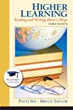 Higher Learning : Reading and Writing about College, See, Patti and Taylor, Bruce, 0321944089