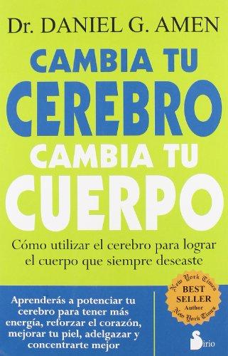 Cambia tu cerebro, cambia tu cuerpo (Spanish Edition) [Daniel Amen] (Tapa Blanda)