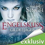 Engelskuss (Gilde der Jäger 1) | Nalini Singh