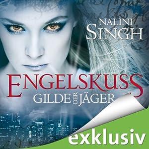 Engelskuss (Gilde der Jäger 1) Hörbuch