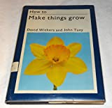 img - for How to Make Things Grow (How to Do it) book / textbook / text book