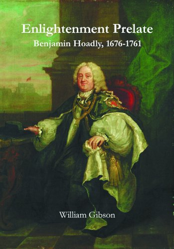 Enlightenment Prelate: Benjamin Hoadly, 1676-1761 by Lutterworth Press
