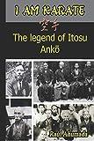I AM KARATE: The legend of Itosu