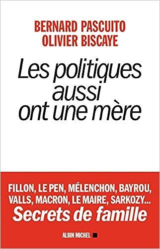Les politiques aussi ont une mère (2017) - Bernard Pascuito, Olivier Biscaye