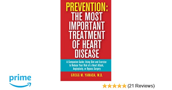 Prevention: The Most Important Treatment of Heart Disease: A