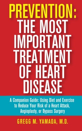 prevention-the-most-important-treatment-of-heart-disease-a-companion-guide-using-diet-and-exercise-t