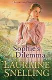 Sophie's Dilemma, Lauraine Snelling, 0764228102