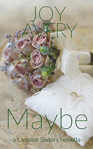 Maybe (Lassiter Sisters Book 2)