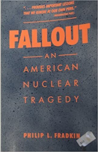 Fallout: An American Nuclear Tragedy by Philip L. Fradkin (1989-06-03)