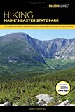 Hiking Maine's Baxter State Park: A Guide to the Park's Greatest Hiking Adventures Including Mount Katahdin (Regional Hiking Series)