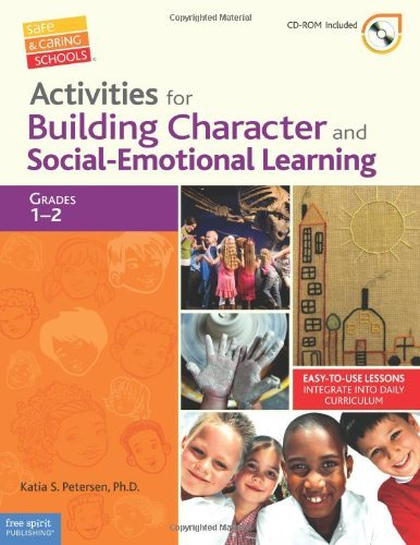 By Katia S. Petersen Activities for Building Character and Social-Emotional Learning Grades 1ƒ??2 (Safe & Caring Schools? (Book with Digital Content) ebook