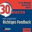 30 Minuten Richtiges Feedback Hörbuch von Hans-Jürgen Kratz Gesprochen von: Heiko Grauel, Sonnard Dressler