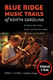 Blue Ridge Music Trails of North Carolina: A Guide to Music Sites, Artists, and Traditions of the Mountains and Foothills