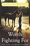 Worth Fighting For, Lisa Niemi Swayze, 1439196354